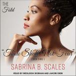 Thou Shall Not Fear, Sabrina B. Scales