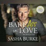 Bare Ass in Love, Sasha Burke