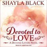 Devoted to Love, Shayla Black