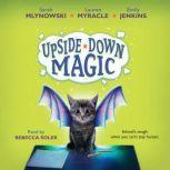 Upside-Down Magic, Sarah Mlynowski; Lauren Myracle; Emily Jenkins