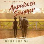 Appaloosa Summer, Tudor Robins