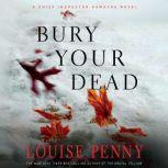 Bury Your Dead, Louise Penny