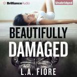 Beautifully Damaged, L.A. Fiore