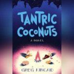 Tantric Coconuts, Greg Kincaid
