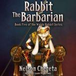 Rabbit the Barbarian, Nelson Chereta