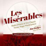 Les Misrables Radio Drama of the Classic Victor Hugo Masterpiece, Victor Hugo