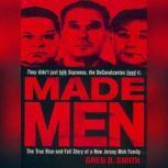 Made Men The True Rise-and-Fall Story of a New Jersey Mob Family, Greg B. Smith
