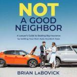 Not a Good Neighbor, Brian LaBovick