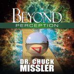 Beyond Perception, Chuck Missler