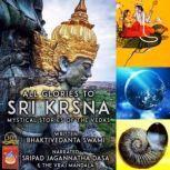 All Glories To Sri Krsna Mystical Stories Of The Vedas, Bhaktivedanta Swami