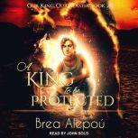 A King to be Protected, Brea Alepou