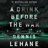A Drink Before the War, Dennis Lehane