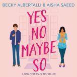Yes No Maybe So, Becky Albertalli