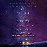 The Smell of Other People's Houses, Bonnie-Sue Hitchcock