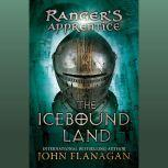 The Icebound Land Book Three, John Flanagan