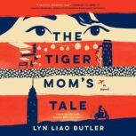 The Tiger Mom's Tale, Lyn Liao Butler