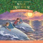Magic Tree House Collection: Books 9-16 #9: Dolphins at Daybreak; #10: Ghost Town; #11: Lions; #12: Polar Bears Past Bedtime; #13: Volcano; #14: Dragon King; #15: Viking Ships; #16: Olympics, Mary Pope Osborne