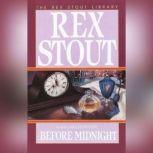 Before Midnight, Rex Stout