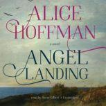 Angel Landing, Alice Hoffman