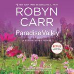 Paradise Valley A Virgin River Novel, Robyn Carr