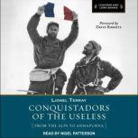 Conquistadors of the Useless From the Alps to Annapurna, Lionel Terray