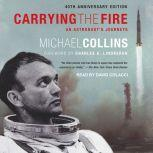 Carrying the Fire An Astronaut's Journeys, Michael Collins