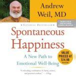 Spontaneous Happiness, Andrew Weil