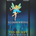Glimmerwing, Ted Dickey