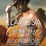 Clarissa and the Cowboy An opposites-attract romance, Alix Nichols