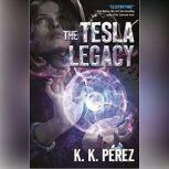 The Tesla Legacy, K.K. Perez