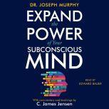 Expand the Power of Your Subconscious Mind, C. James Jensen