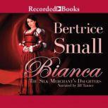 Bianca The Silk Merchant's Daughters, Bertrice Small