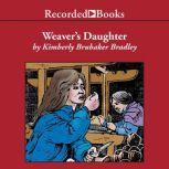 The Weaver's Daughter, Kimberly Brubaker Bradley