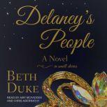 Delaney's People A Novel In Small Stories, Beth Duke