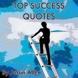Top Success Quotes, Justin Allen