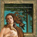 Unveiling the Divine Feminine with Angela Voss Botticelli's Primavera and The Birth of Venus, Angela Voss