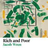 Rich and Poor, Jacob Wren