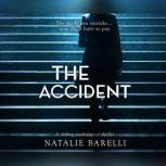 Accident, The A chilling psychological thriller, Natalie Barelli