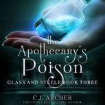 The Apothecary's Poison, C.J. Archer