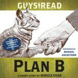 Guys Read: Plan B A Short Story from Guys Read: Other Worlds, Rebecca Stead