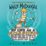 My Life as a Smashed Burrito with Extra Hot Sauce, Bill Myers