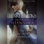 The Sorcerer's Daughter The Defenders of Shannara, Terry Brooks