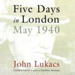 Five Days in London May-40, John Lukacs