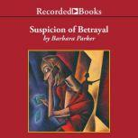 Suspicion of Betrayal, Barbara Parker