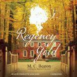 Regency Gold, M. C. Beaton