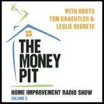 The Money Pit, Vol. 2 With Hosts Tom Kraeutler & Leslie Segrete, Tom Krautler; Leslie Segrete