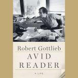 Avid Reader A Life, Robert Gottlieb