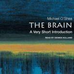 The Brain A Very Short Introduction, Michael O'Shea