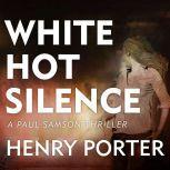 White Hot Silence, Henry Porter
