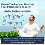 At Your Command Meditation A Meditation to Manifest Your Desires into Reality!, Neville Goddard Courses